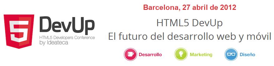 HTML5 Fácil te invita al evento: HTML5 DevUp El futuro del desarrollo web y móvil