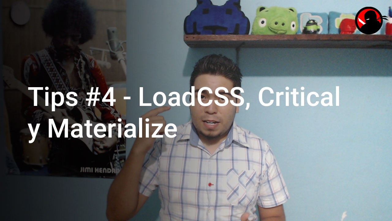 Tips #4 – LoadCSS, Critical y Materialize