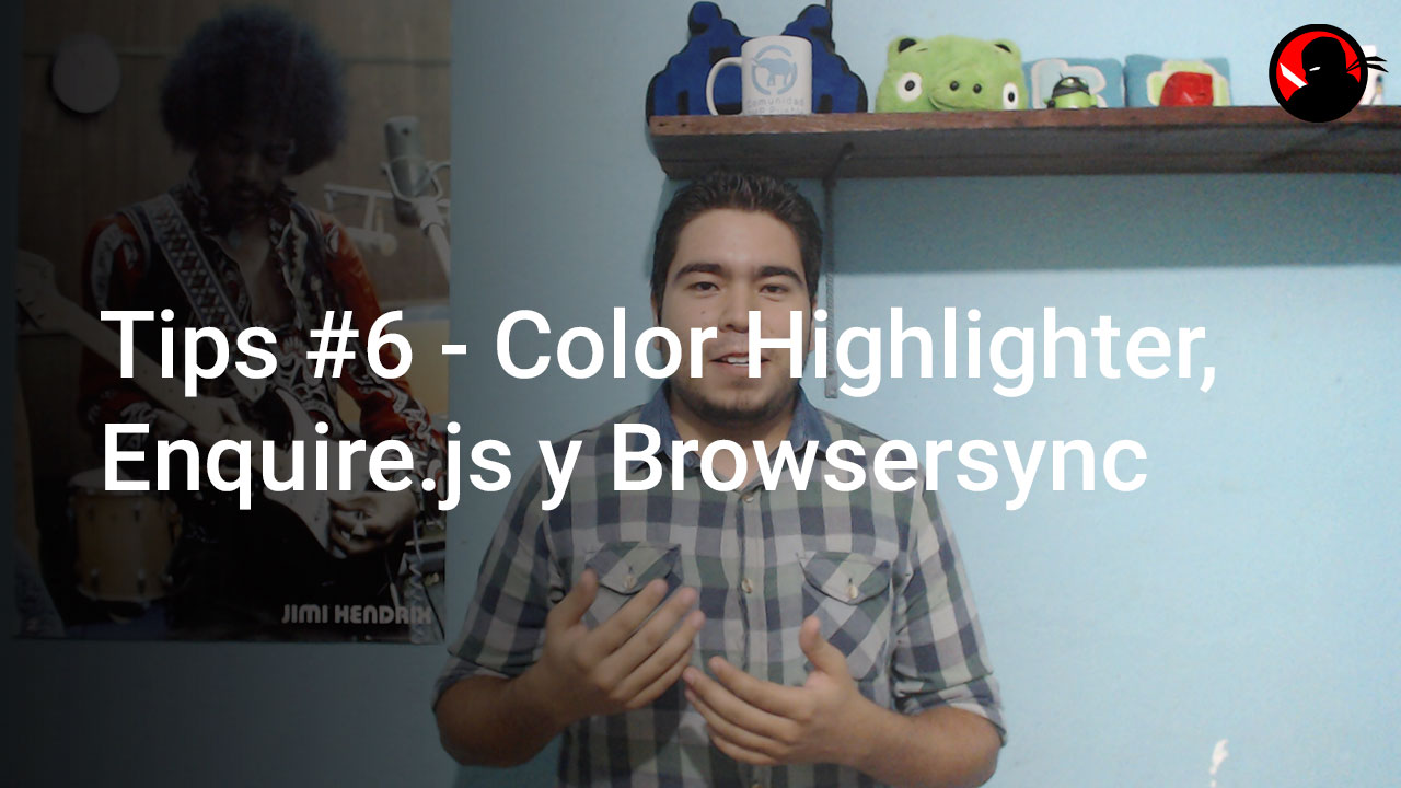 Tips #6 – Color Highlighter, Enquire.js y Browsersync