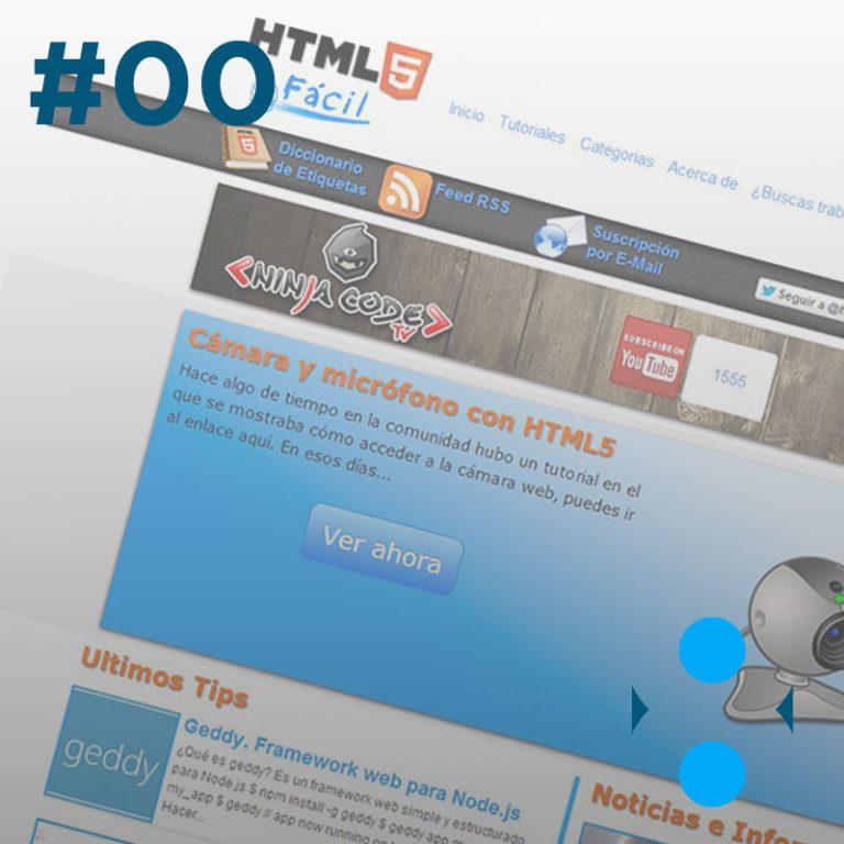 #00 – ¿Qué pasó con HTML5 Fácil?