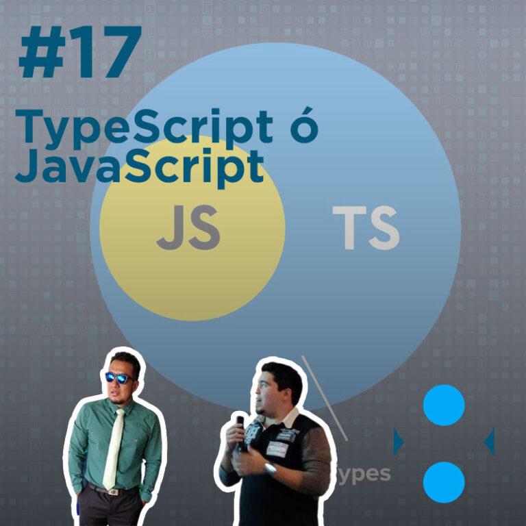 #17 – Primero TypeScript o JavaScript