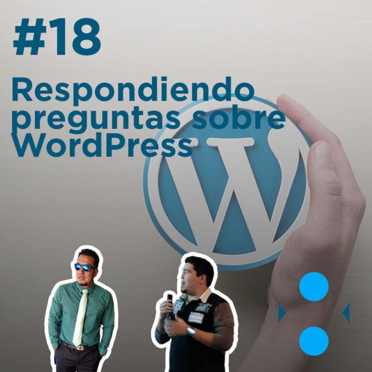 #18 – Respondiendo dudas sobre WordPress