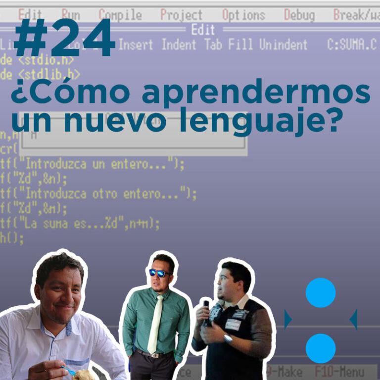 #24 – ¿Cómo aprendimos un nuevo lenguaje?