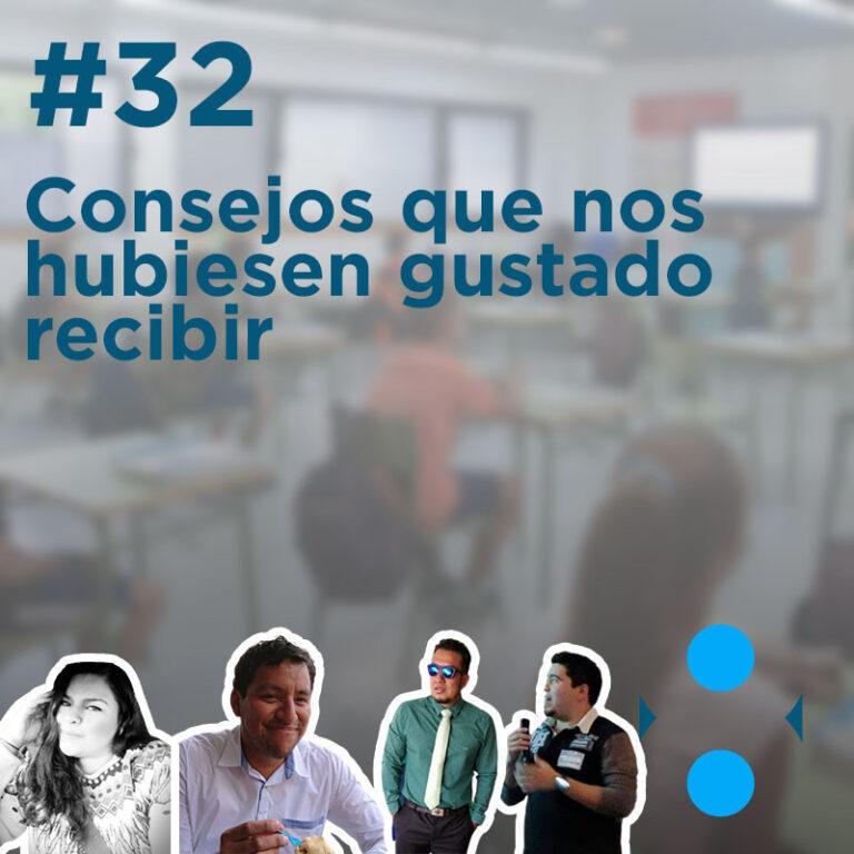 #32 – Consejos que hubiesemos querido recibir cuando empezamos